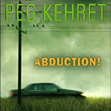 Abduction! Audiobook by Peg Kehret Narrated by Pamela Lorence