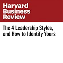 The 4 Leadership Styles, and How to Identify Yours Other by Bill Taylor Narrated by Fleet Cooper
