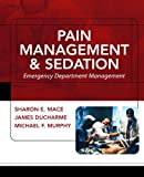 img - for Pain Management and Sedation: Emergency Department Management by Sharon Mace (2005-11-01) book / textbook / text book