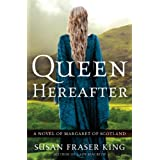 Queen Hereafter: A Novel of Margaret of Scotland ~ Susan Fraser King