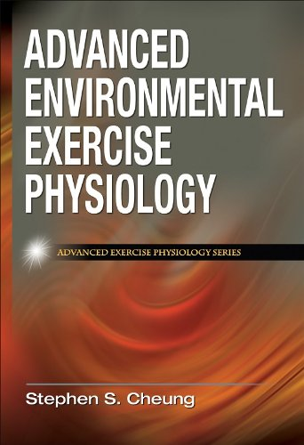 Advanced Environmental Exercise Physiology (Advanced Exercise Physiology)