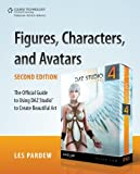 Figures, Characters and Avatars: The Official Guide to Using DAZ Studio? to Create Beautiful Art