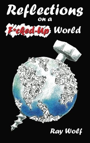 Reflections on A F*Cked-Up World