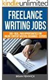 Freelance Writing Jobs: 200+ Real, Paid Opportunities For Online Content Writers (Beginner - Expert) (English Edition)