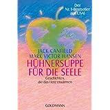 """H�hnersuppe f�r die Seele: Geschichten, die das Herz erw�rmen                                       Der Nr. 1-Bestseller aus USA!von """"Jack Canfield"""""""