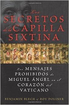 Los secretos de la Capilla Sixtina: Los mensajes prohibidos de Miguel