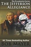 The Jefferson Allegiance (Presidential Series) (Volume 1)