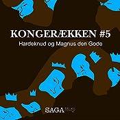 Hardeknud og Magnus den Gode (Kongerækken 5) | Anders Asbjørn Olling, Hans Erik Havsteen