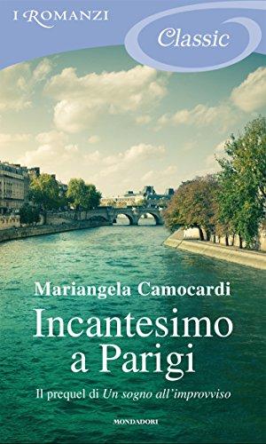 Incantesimo a Parigi I Romanzi Classic PDF
