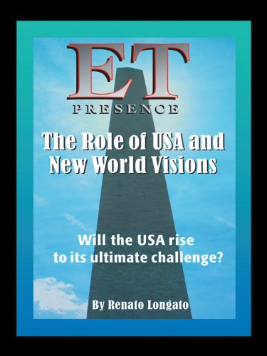 Renato Longato - ET Presence The Role of the USA and New World Visions: Will the USA rise to its ultimate challenge