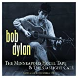 The Minneapolis Hotel Tape & The Gaslight Cafe: September & December 1961by Bob Dylan