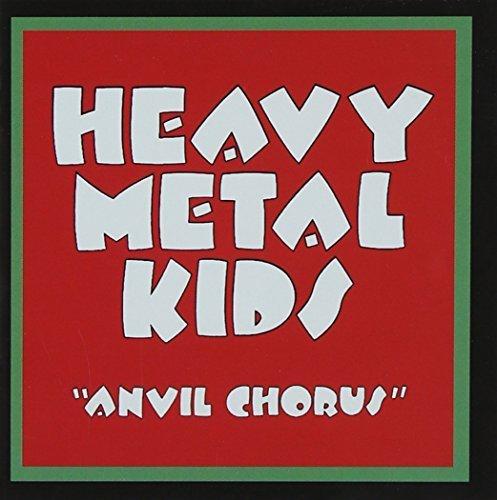 Anvil Chorus by Heavy Metal Kids (2009-02-17)