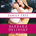 Family Tree (       UNABRIDGED) by Barbara Delinsky Narrated by Karen White
