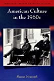 img - for By Sharon Monteith American Culture in the 1960s (Twentieth-Century American Culture) [Paperback] book / textbook / text book