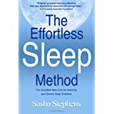 The Effortless Sleep Method:  The Incredible New Cure for Insomnia and Chronic Sleep Problems ~ Sasha Stephens