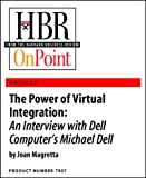 img - for The Power of Virtual Integration: An Interview with Dell Computer's Michael Dell (HBR OnPoint Enhanced Edition) book / textbook / text book