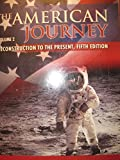 img - for The American Journey: Reconstruction to the Present (Volume 2, 5th Edition) book / textbook / text book