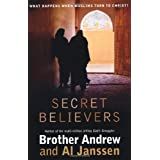 Secret Believers: What Happens When Muslims Turn to Christ?by Brother Andrew