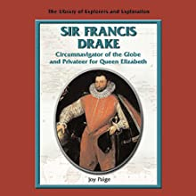 Explorers: Sir Francis Drake (       UNABRIDGED) by Joy Paige Narrated by Eileen Stevens