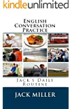 English Conversation Practice 2: My Daily Routine in English (English Edition)