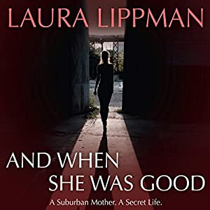 And When She Was Good Audiobook
