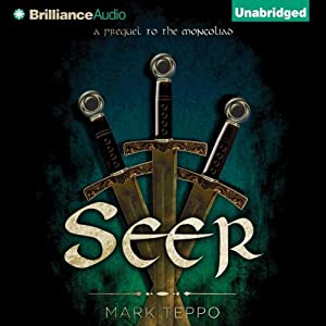 Seer: The Third Prequel to the Mongoliad: The Foreworld Saga | [Mark Teppo]