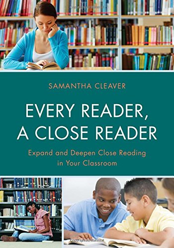 Every Reader a Close Reader: Expand and Deepen Close Reading in Your Classroom PDF
