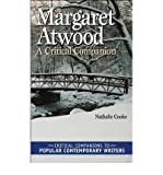 img - for [ Margaret Atwood: A Critical Companion (New) (Critical Companions to Popular Contemporary Writers Critical) By Cooke, Nathalie ( Author ) Hardcover 2004 ] book / textbook / text book