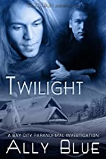 Twilight: Bay City Paranormal Investigations, Book 3