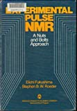 img - for Experimental Pulse Nuclear Magnetic Resonance: A Nuts and Bolts Approach by Fukushima, Eiichi, Roeder, Stephen B.W. (1981) Hardcover book / textbook / text book
