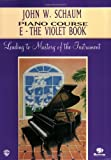 John W. Schaum Piano Course: E-The Violet Book (0769236049) by Schaum, John W.