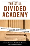 img - for The Still Divided Academy: How Competing Visions of Power, Politics, and Diversity Complicate the Mission of Higher Education [Hardcover] [2011] (Author) Stanley Rothman, April Kelly-Woessner, Matthew Woessner book / textbook / text book