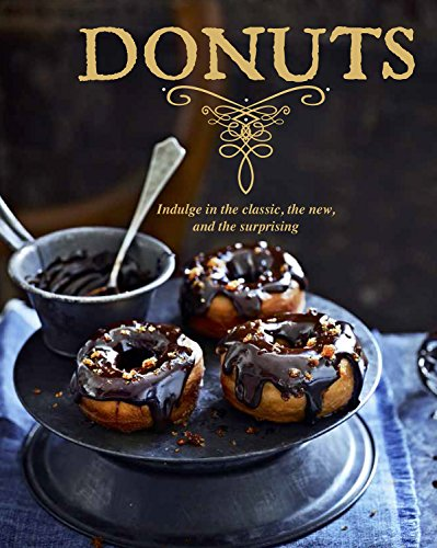 Donuts: Indulge In The Classic, The New, And The Inspiring (Indulgence) by Parragon Books, Love Food Editors
