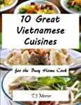 Vietnamese Cuisines for the Busy Home...
