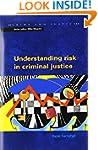 Understanding Risk in Criminal Justic...