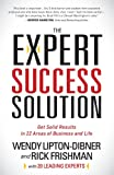 img - for The Expert Success Solution: Get Solid Results in 22 Areas of Business and Life book / textbook / text book