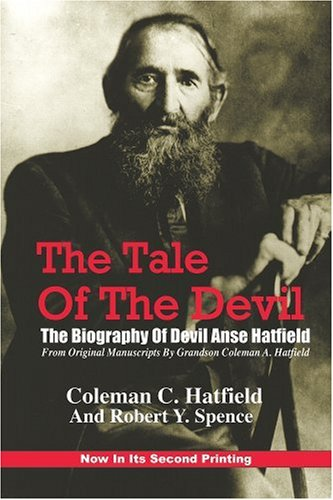 The Tale of the Devil: The Biography of Devil Anse Hatfield (The Tale Of The Devil compare prices)