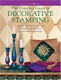 The Complete Guide to Decorative Stamping: Decorate Your Home Simply (Watson-Guptill Crafts)