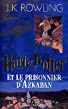 Harry Potter - French: Harry Potter ET Le Prisonnier D'Azkaban (1st Edition) (French Edition) (2070541304) by Rowling, Joanne K.