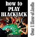 How to Play Blackjack Audiobook by Julian Bradbrook Narrated by Ian S. Peake