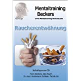"""H�rbuch zum Rauchen aufh�ren: Raucherentw�hnung - Unterst�tzung auf dem Weg zum Nichtraucher - endlich Nichtraucher! (Hypnose CD)von """"Frank Beckers"""""""
