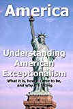img - for America: Understanding American Exceptionalism book / textbook / text book