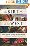 The Birth of the West: Rome, Germany,...