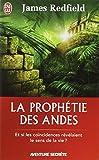 echange, troc James Redfield - La prophétie des Andes - Et si les coïncidences révélaient le sens de la vie ?