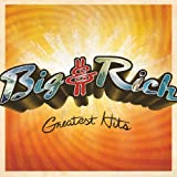 Greatest Hits ~ Big & Rich