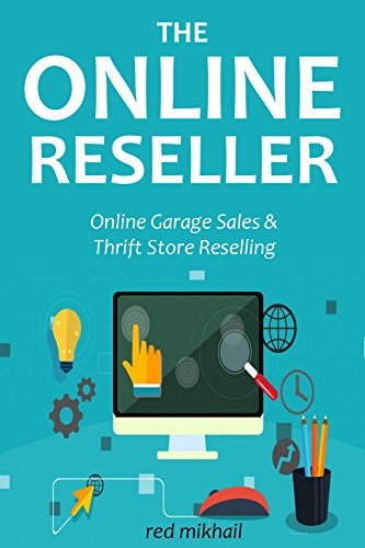 The Online Reseller (2 in 1 Online Business Bundle): Online Garage Sales & Thrift Store Reselling