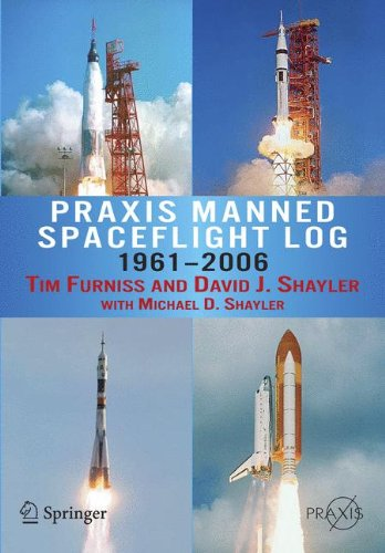 Praxis Manned Spaceflight Log 1961-2006 (Springer Praxis Books / Space Exploration)