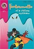 """Afficher """"Fantomette et le château mystérieux"""""""
