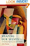 Shaping Our Selves: On Technology, Fl...