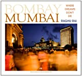 Raghu Rai Bombay Mumbai: Where Dreams Don't Die